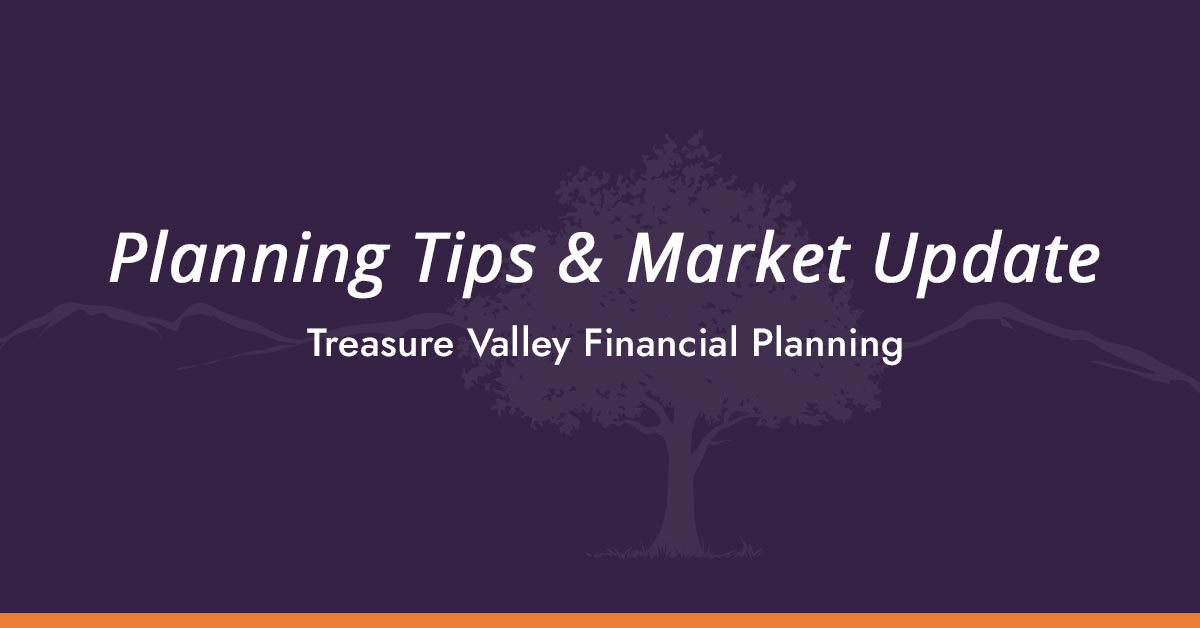 Treasure Valley Financial Planning Market Update